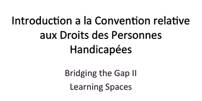 Introduction à la Convention Relative aux Droits des Personnes Handicapées CDPH