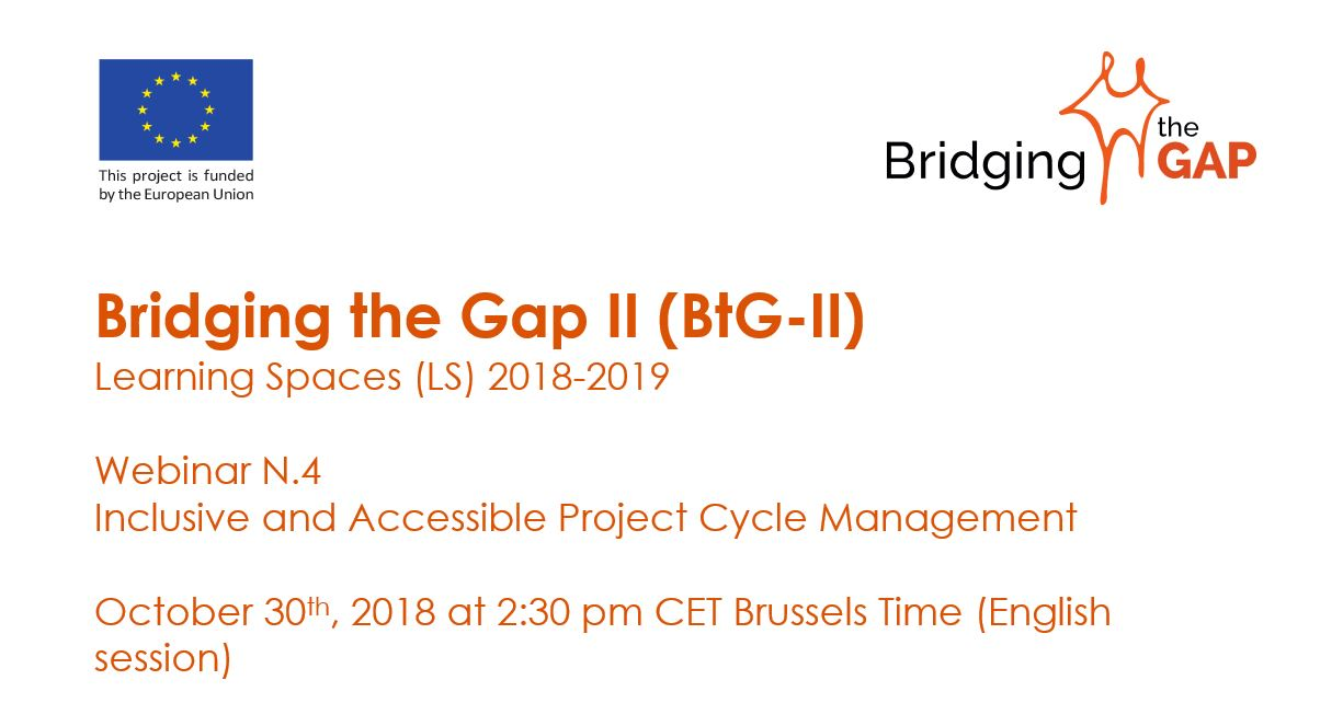 Webinar N.4: Inclusive and Accessible Project Cycle Management October 30th, 2018 at 2:30 pm CET Brussels Time