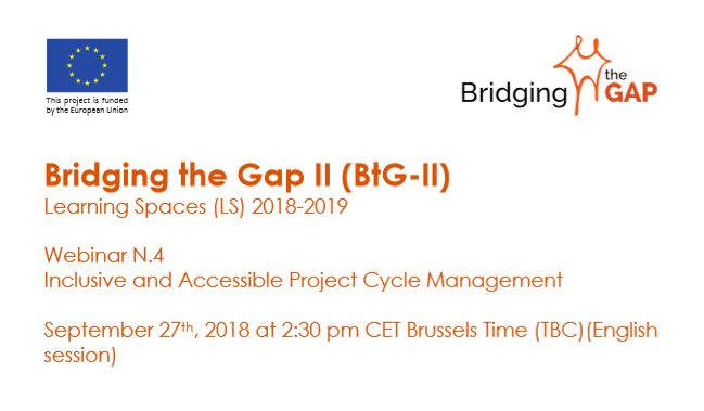 Webinar 4: Inclusive and Accessible Project Cycle Management September 27th, 2018 at 2:30 pm CET Brussels Time (TBC)