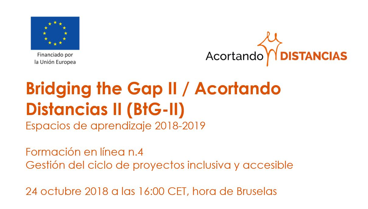 Formación en línea n.4 Gestión del ciclo de proyectos inclusiva y accesible 24 octubre 2018 a las 16:00 CET, hora de Bruselas